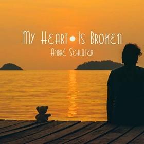 ANDRÉ SCHLÜTER - MY HEART IS BROKEN